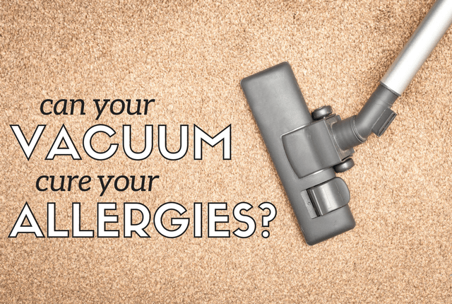 Can Your Vacuum Cure Your Allergies?