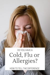 do you have the cold flu or allergies how to tell the difference