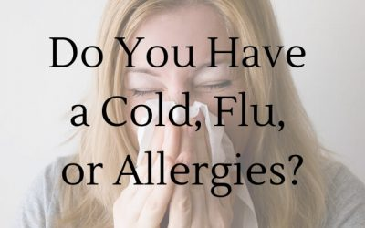 Do You Have a Cold, Flu, or Allergies?