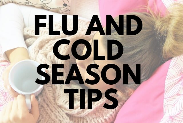 Cold and Flu Season Tips