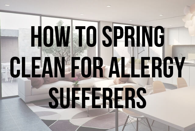 How to Spring Clean for Allergy Sufferers
