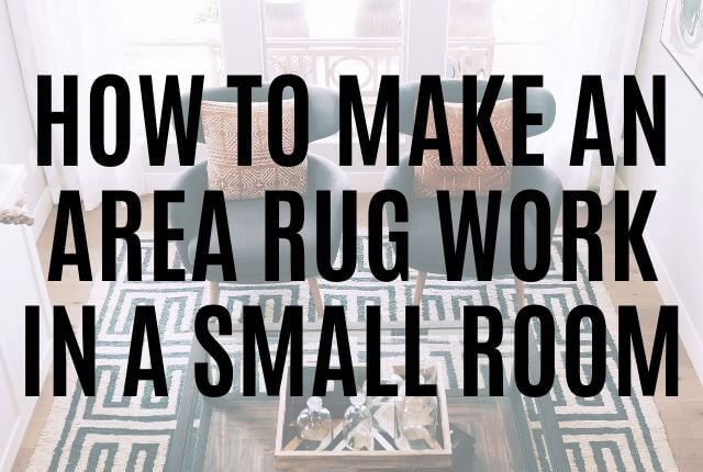 How to Make an Area Rug Work in a Small Room